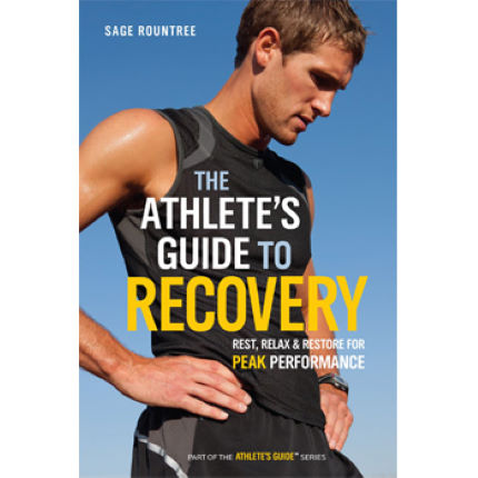 Velopress Athletes Guide to Recovery - Sage Rountree