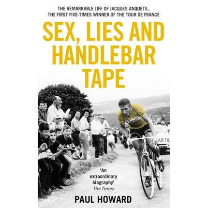 "Libro Cordee ""Sex, Lies and Handlebar Tape: The Remarkable Life of Jacques Anquetil"" (inglés)"