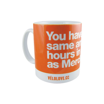 "Tazza Velolove ""You have the same amount of hours in a day as Merckx."""