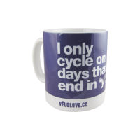 Velolove I only cycle on days that end in a y Tasse