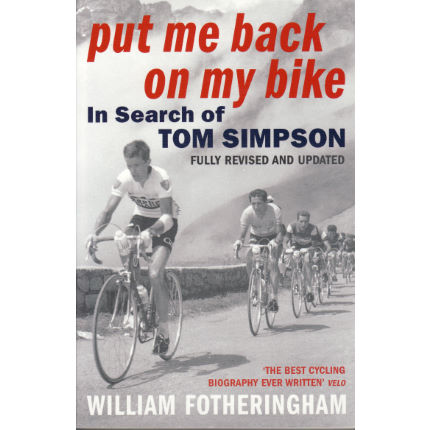 Cordee Put Me Back on my Bike - In Search of Tom Simpson