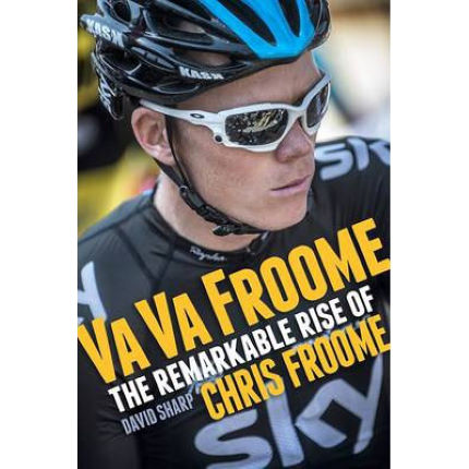 Arena Books Va Va Froome: The Remarkable Rise of Chris Froome