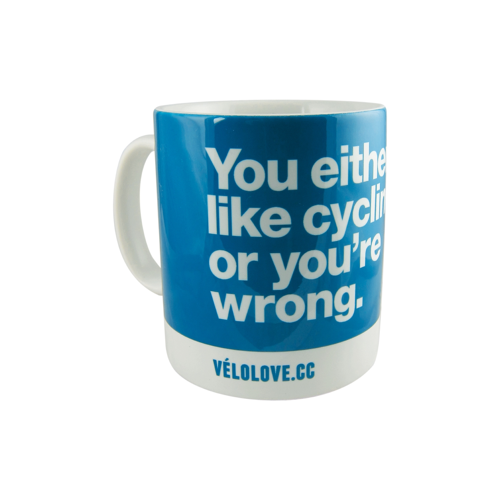 Velolove You either like cycling or you're wrong Mug | Multimedier > Tilbehør