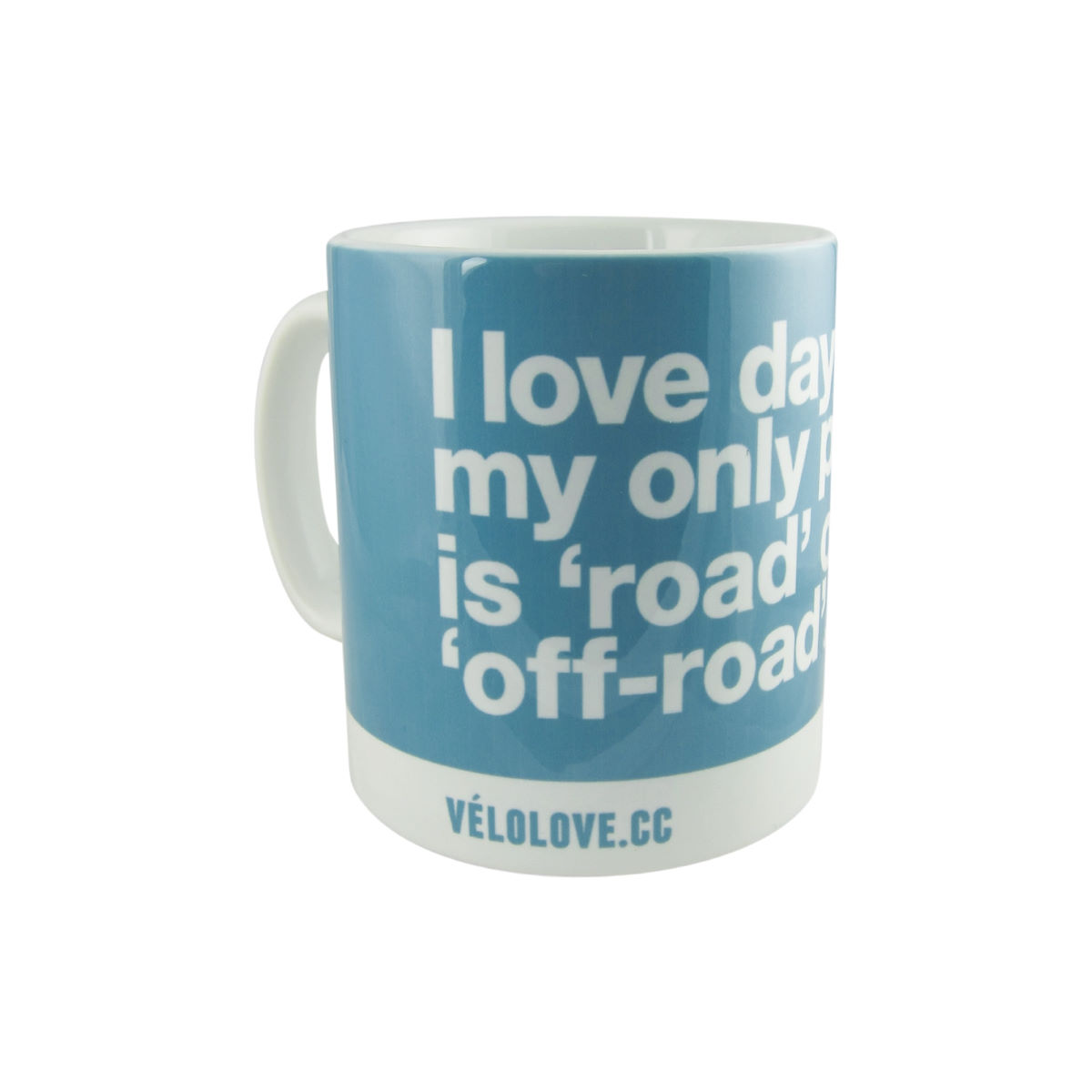Image of Tasse Velolove I love days when my only problem is 'road' or 'off