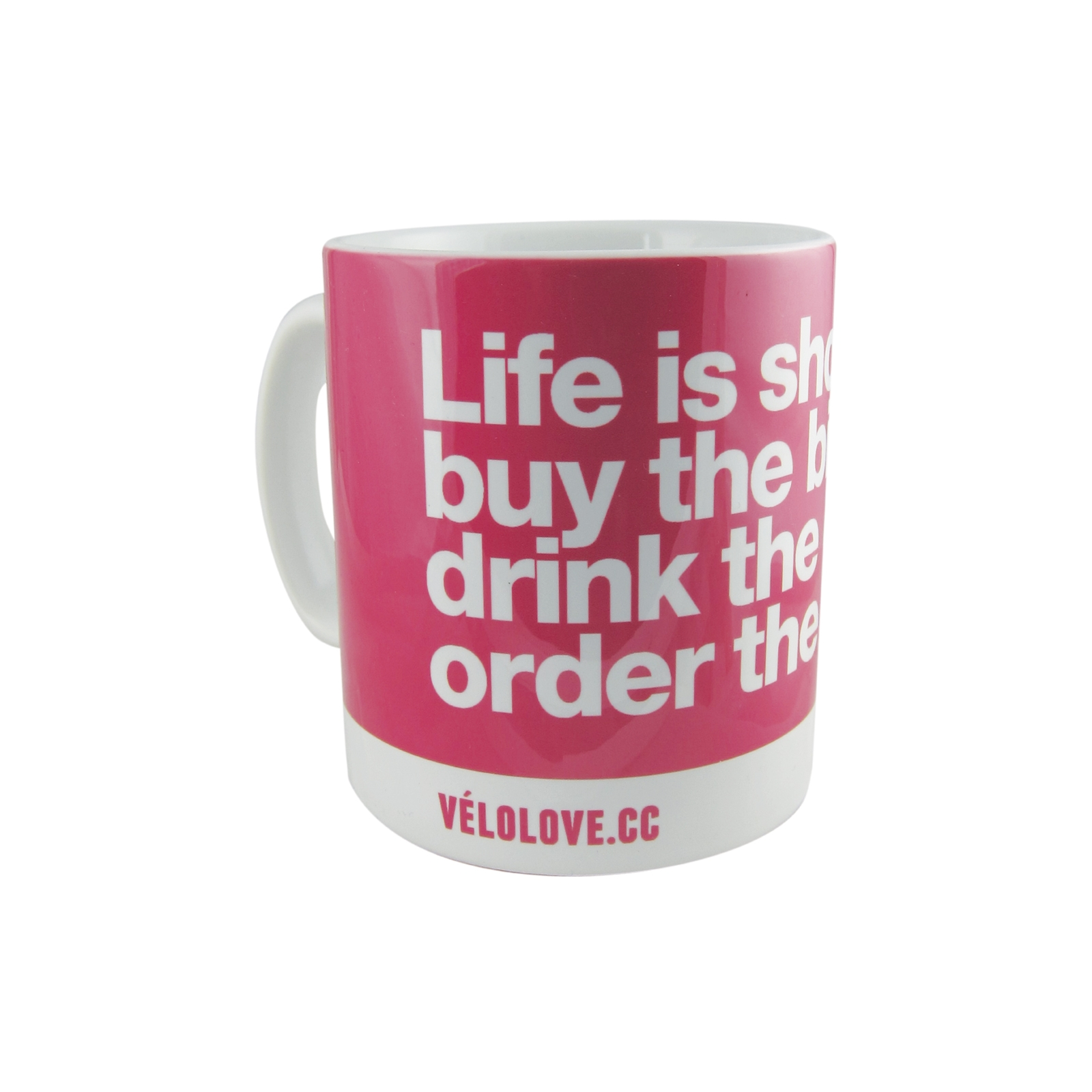 Velolove Life is short, buy the bike, drink the coffee, ord | Multimedier > Tilbehør
