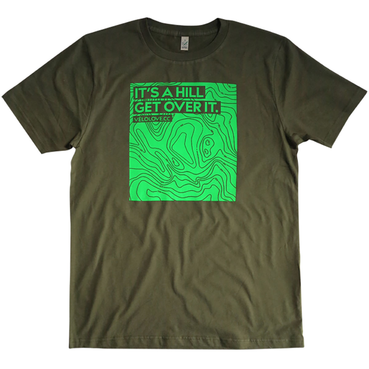 Velolove It's A Hill Get Over It T-Shirt Army Green - M | T-Shirts